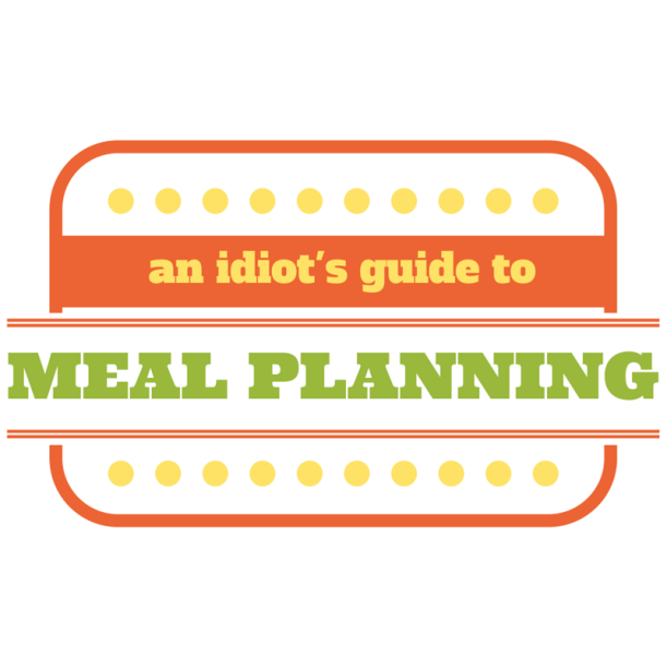 An Idiot's Guide to Meal Planning // Nicole @ Three 31 // https://nicoleandkevin.wordpress.com